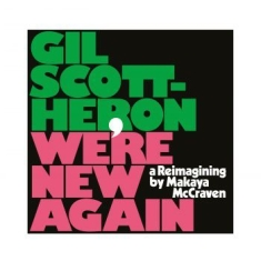 Gil Scott-Heron - We're New Again (A Reimagining By M