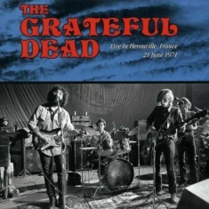 Grateful Dead - Live In France Herouville June 1971
