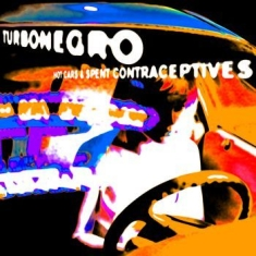 Turbonegro - Hot Cars & Spent Contraceptives - O