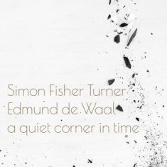 Fischer Turner Simon & Edmund De Wa - A Quiet Corner In Time