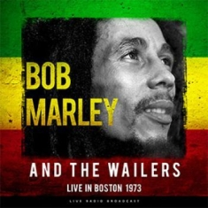 Marley Bob & The Wailers - Best Of Live In Boston 1973