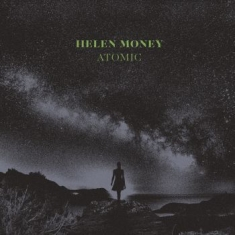 Helen Money - Atomic