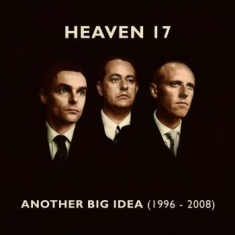 Heaven  17 - Another Big Idea (1996-2008)