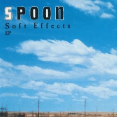 Spoon - Soft Effects Ep (Reissue)