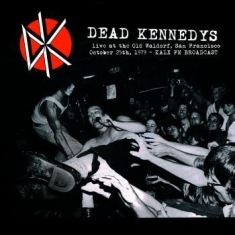 Dead Kennedys - Live At The Waldorf - 1979