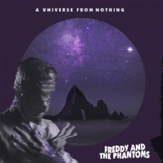 Freddy & The Phantoms - A Universe From Nothing