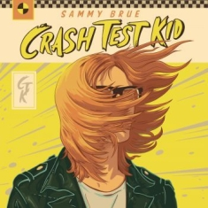 Brue Sammy - Crash Test Kid - Ltd.Ed.