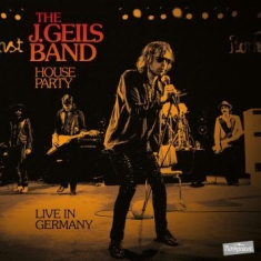 J. Geils Band The - House Party - Live In Germany (Ltd