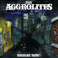 The Aggrolites - Reggae Now