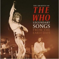Who - Archives Of / Legendary Songs