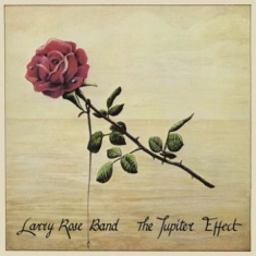 Rose Larry Band - Jupiter Effect