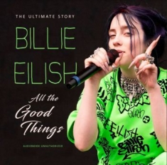 Billie Eilish - All The Good Things