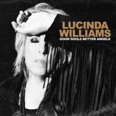 WILLIAMS LUCINDA - Good Souls Better Angels