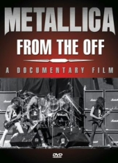 Metallica - From The Off (Dvd Documentary)