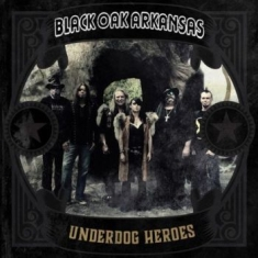 Black Oak Arkansas - Underdog Heroes [import]