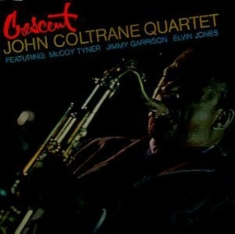 Coltrane John -Quartet- - Crescent