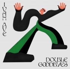 Ave Ivan - Double Goodbyes
