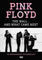Pink Floyd - Wall...And What Came Next (Dvd Docu