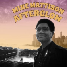Mattison Mike - Afterglow