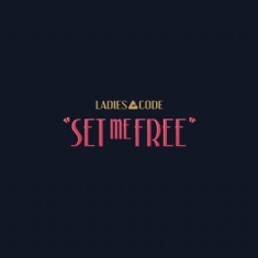 LADIES CODE - Set Me Free