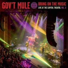 Gov't Mule - Bring On The Music - Live at The Capitol Theatre: Vol 3