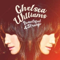 Williams Chelsea - Beautiful And Strange