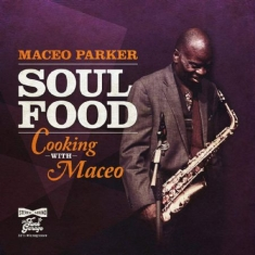 Parker Maceo - Soul Food - Cooking With Maceo