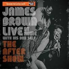 James Brown - Live at Home with his Bad Self: The after show (RSD) IMPORT