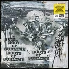 Sublime - Roots of sublime (RSD) IMPORT