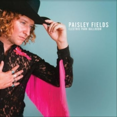 Paisley Fields - Electric Park Ballroom