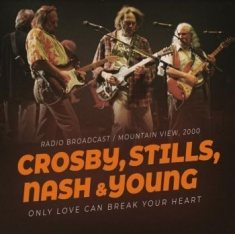 Crosby Stills Nash & Young - Only Love Can Break Your Heart