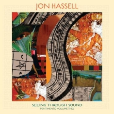 Jon Hassell - Seeing Through Sound (Part Two)