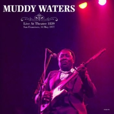 Waters Muddy - Live Theatre 1839 San Francisco '77