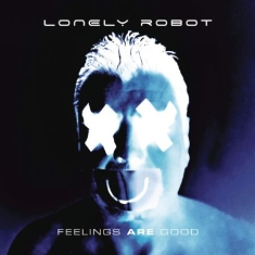 Lonely Robot - Feelings Are Good -Ltd-
