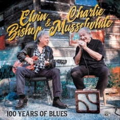 Bishop Elvin & Charlie Musselwhite - 100 Years Of Blues
