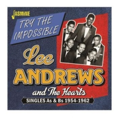 Andrews Lee & The Hearts - Try The ImpossibleSingles 54-62