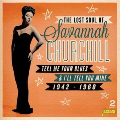 Churchill Savannah - Tell Me Your Blues And I'll Tell Yo