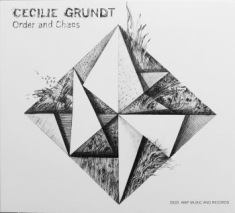 Grundt Cecilie - Order & Chaos