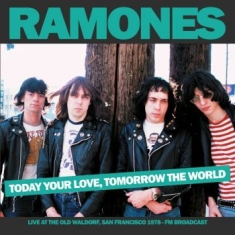 Ramones - Today Your Love Tomorrow The World
