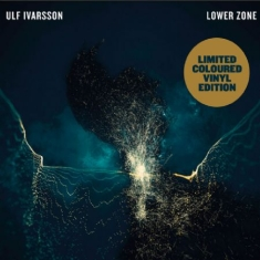 Ulf Ivarsson - Lower Zone (Limited coloured vinyl edition)
