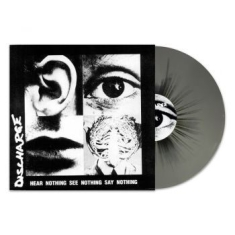 Discharge - Hear Nothing, See Nothing, Say Noth
