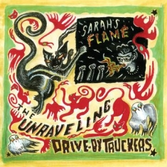 Drive-By Truckers - Unraveling B/W Sarah's Flame (Rsd)