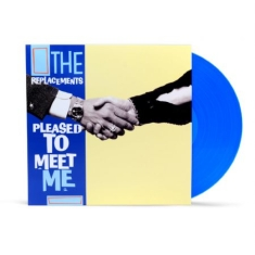 Replacements - Pleased To Meet Me (Translucent Blue Vinyl)