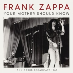 Frank Zappa - Your Mother Should Know (Live Broad