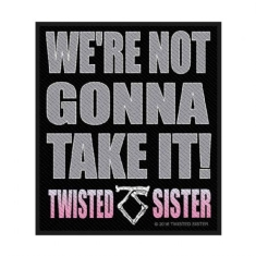 Twisted Sister - Twisted Sister Standard Patch: We're not gonna take it! (Loose)