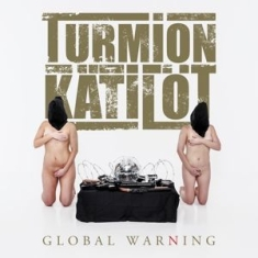 Turmion Katilot - Global Warning