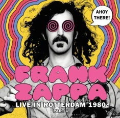 Frank Zappa - Ahoy There! Live Rotterdam 1980 Pt1