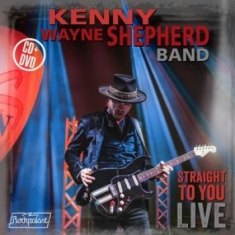 Kenny Wayne Shepherd Band - Straight To You: Live (Cd/Dvd)
