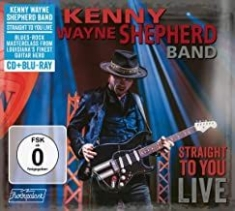 Kenny Wayne Shepherd Band - Straight To You: Live (Cd/Blu-