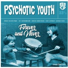 Psychotic Youth - Forever And Never (Ltd Blue Vinyl)